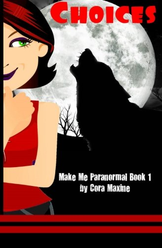 Choices: Make Me Paranormal Book 1 (Volume 1) pdf epub