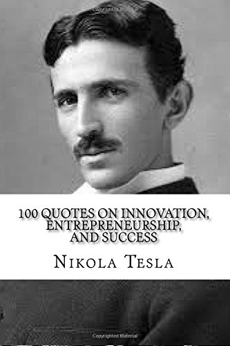 nikola tesla quotes on innovation entrepreneurship and