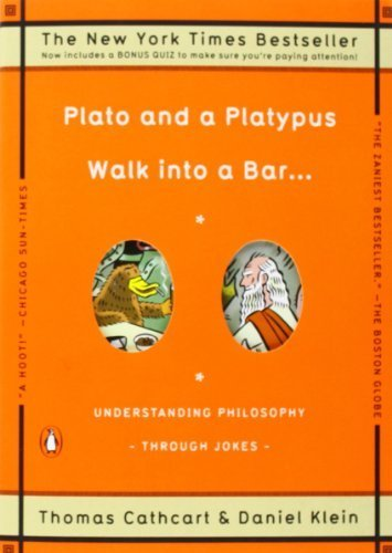 Plato and a Platypus Walk into a Bar . . .: Understanding Philosophy Through Jokes by Cathcart, Thomas, Klein, Daniel (2008) Paperback