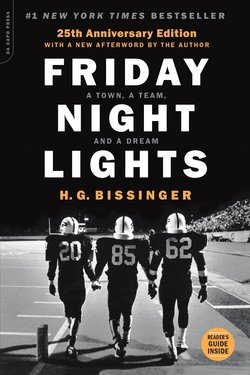 H. G. Bissinger: Friday Night Lights : A Town, a Team, and a Dream (Paperback - Anniv. Ed.); 2015 Edition