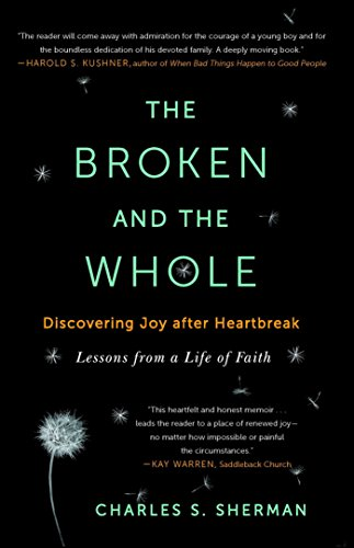 The Broken and the Whole: Discovering Joy after Heartbreak