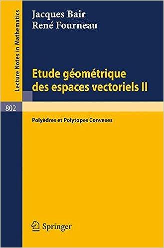 Livres gratuits en ligne Etude Geometrique des Espaces Vectoriels II: Polyedres et Polytopes Convexes pdf, epub
