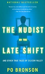 The Nudist on the Late Shift: And Other True Tales of Silicon Valley by Po Bronson (2000-05-02)