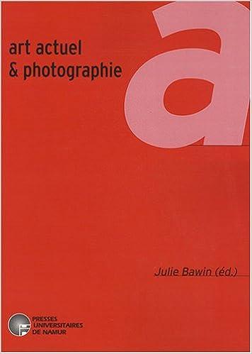 Télécharger en ligne Art actuel et photographie pdf epub