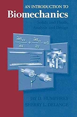 an introduction to biomechanics solids and fluids analysis and rh amazon com Principles of Manufacturing Processes Metal Solutions Manual Engineering Solutions Manual
