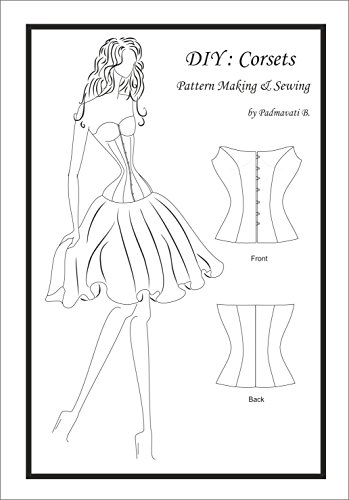 DIY - Corsets: Pattern Making and Sewing ()