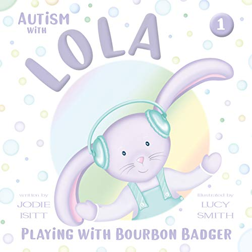 Autism with Lola: Playing with Bourbon Badger (Autism with Love Book 1) (Autism Books Kindle)