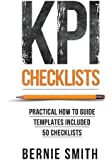 KPI Checklists: Practical guide to implementing KPIs and performance measures, over 50 checklists included