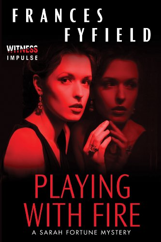 Playing With Fire: A Sarah Fortune Mystery (Sarah Fortune Mysteries Book 5)