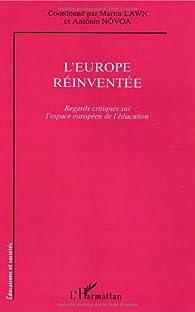 L'Europe réinventée : Regards critiques sur l'espace européen de l'éducation par Martin Lawn