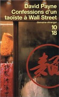 Confessions d'un taoïste à Wall Street par David Payne