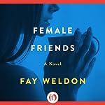 Female Friends: A Novel | Fay Weldon