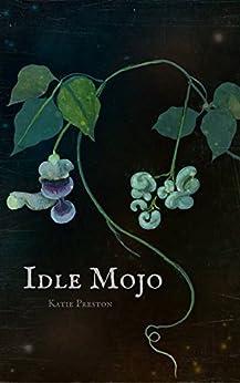 Idle Mojo by [Preston, Katie]