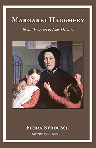 Margaret Haughery: Bread Woman of New Orleans