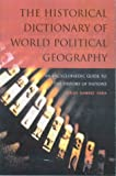 The Historical Dictionary of World Political Geography, Carlos Ramirez-Faria, 0333781775