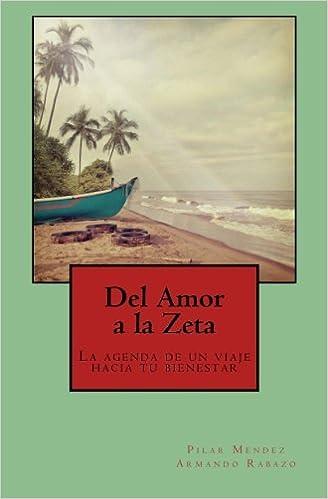 Del Amor a la Zeta: La agenda de un viaje hacia tu bienestar ...