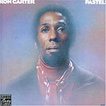 RON CARTER_/_PASTELS