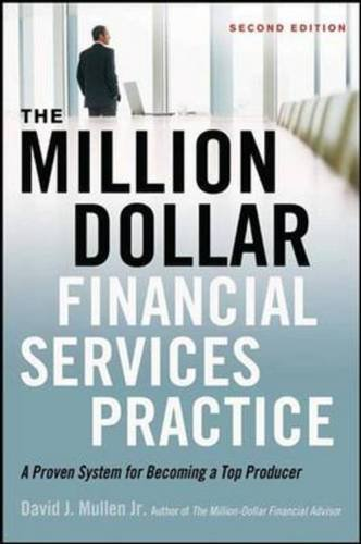 The Million Dollar Financial Services Practice  A Proven System For Becoming A Top Producer