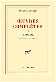 Oeuvres complètes, tome IX : Les tarahumaras - Lettres de Rodez par Antonin Artaud