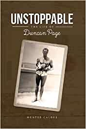 Unstoppable: The Life of Duncan Page