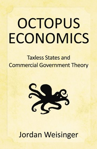 Octopus Economics: Taxless States and Commercial Government Theory