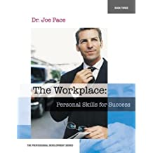 Professional Development Series Book 3    The Workplace:  Personal Skills for Success (Professional Development...