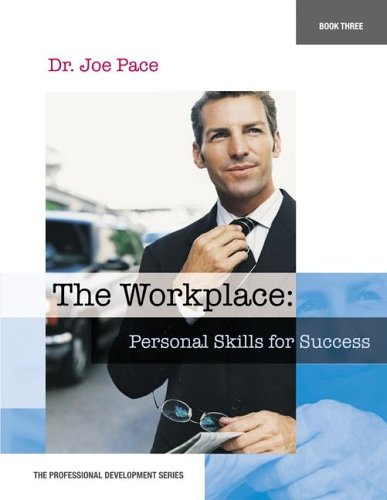 Professional Development Series Book 3    The Workplace:  Personal Skills for Success