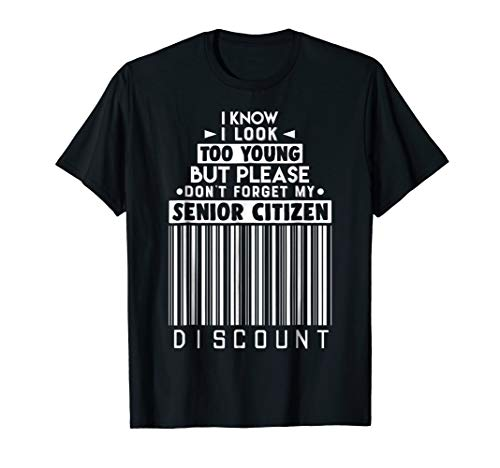 (Don't Forget My Senior Citizen Discount Shirt: Funny Old Tee)