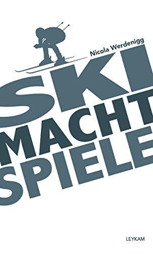 Ski Macht Spiele - Nicola Werdenigg