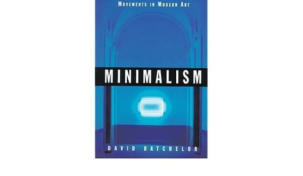 Minimalism movements in modern art david batchelor 9780521627597 minimalism movements in modern art david batchelor 9780521627597 amazon books fandeluxe Image collections