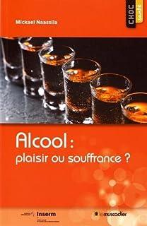 Alcool : plaisir ou souffrance ?