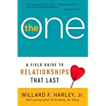 ONE, THE: A Field Guide to Relationships ThatLast