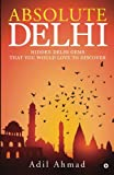 Absolute Delhi: Hidden Delhi Gems That You Would Love to Discover