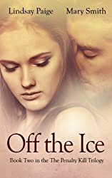 Off the Ice (The Penalty Kill Trilogy Book 2)