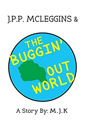 J.P.P. McLeggins & the Buggin' Out World