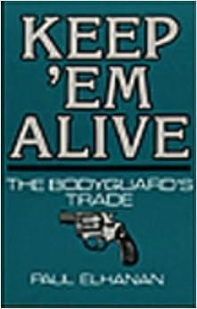 Book Keep 'em Alive: The Bodyguard's Trade