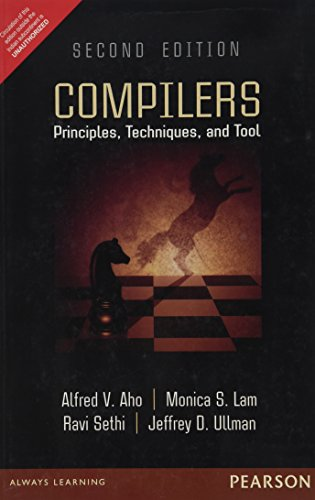 Compilers: Principles, Techniques, and Tools 2nd By Alfred V. Aho (International Economy Edition) by Pearson