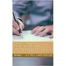 Rédiger sa lettre de motivation en 1H !: Exemples de formulations directement réutilisables (French Edition)