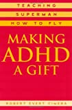 Making ADHD a Gift, Robert Evert Cimera, 0810843196