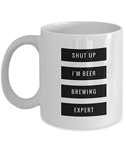 Shut Up I'M Beer Brewing Expert, 11Oz Coffee Mug Best Inspirational Gifts and Sarcasm Perfect Birthday Gifts for Men or Women/Birthday/Christmas (Bison Leather Dog Collar)