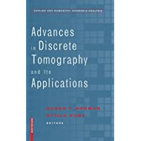 Advances in Discrete Tomography and Its Applications (Applied and Numerical Harmonic Analysis)