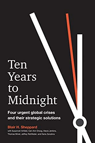 Ten Years to Midnight:Four Urgent Global Crises and their Strategic Solutions