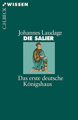 Die Salier: Das erste deutsche Königshaus
