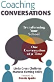 Coaching Conversations: Transforming Your School One Conversation at a Time