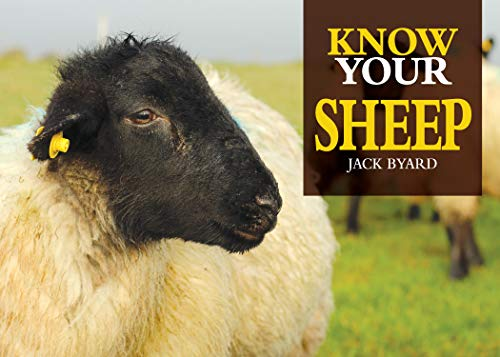 Know Your Sheep (Old Pond Books) 44 Sheep Breeds from Beulah Speckled Face to Wensleydale, with Full-Page Photos and Comprehensive Descriptions of the Appearance, History, Wool Quality, and More