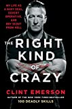Image of The Right Kind of Crazy: My Life as a Navy SEAL, Covert Operative, and Boy Scout from Hell