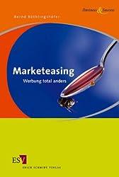 Marketeasing: Werbung total anders