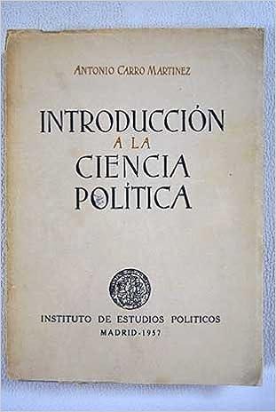 Amazon.com: Introducción a la ciencia política: Antonio ...