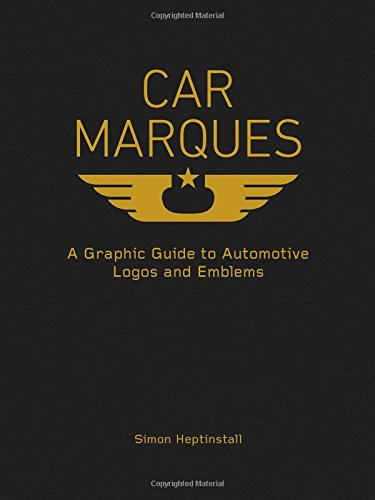 Car Marques: A Graphic Guide to Automotive Logos and Emblems