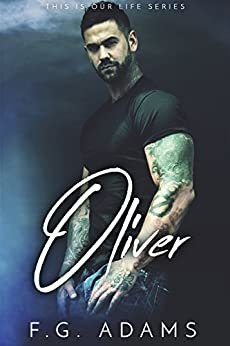 Oliver (This is Our Life Book 3) by [Adams, F.G.]